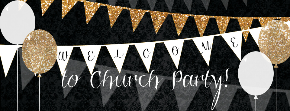 Welcome to Church Party!