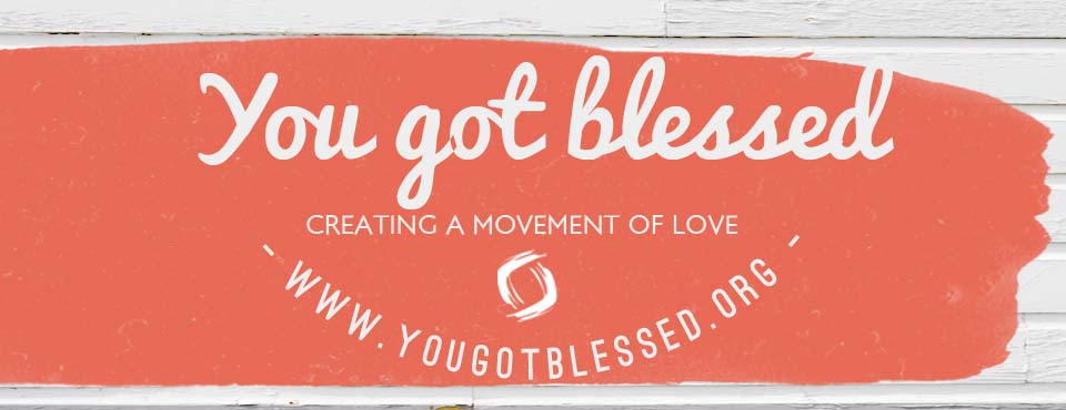 You got blessed!