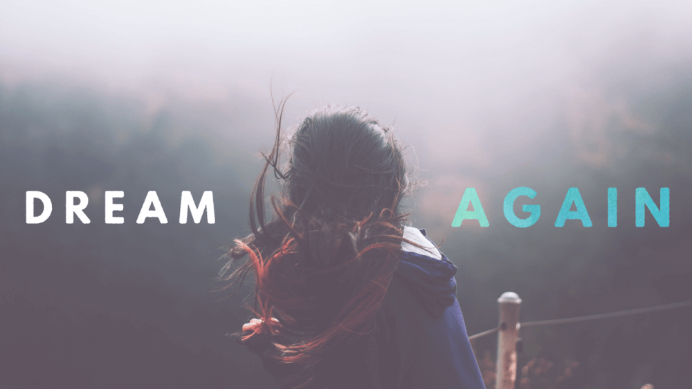 Dream Again