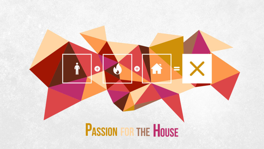 Passion for the House